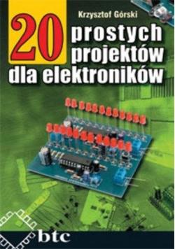 20 prostych projektów dla elektroników