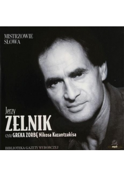 Mistrzowie Słowa 23 Jerzy Zelnik: Grek Zorba