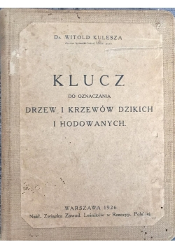 Klucz do oznaczania drzew i krzewów dzikich i hodowanych, 1926 r.