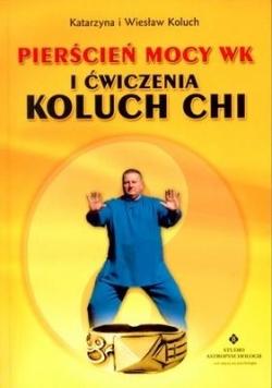 Pierścień mocy Wk i ćwiczenia Koluch Chi