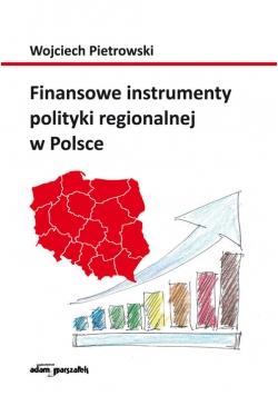 Finansowe instrumenty polityki regionalnej w Polsce