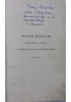 Juliusz Słowacki jego życie i dzieła w stosunku do współczesnej epoki. tom 3