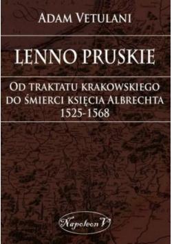 Lenno pruskie. Od traktatu krakowskiego do...