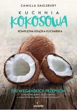 Kuchnia kokosowa Kompletna książka kucharska