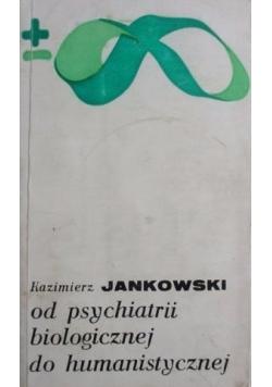 Od psychiatrii biologicznej do humanistycznej