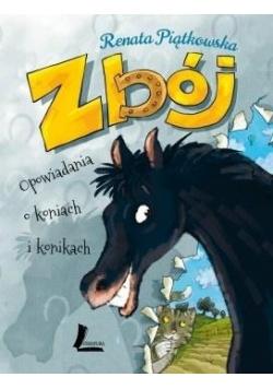 Zbój. Opowiadania o koniach i konikach w.2018