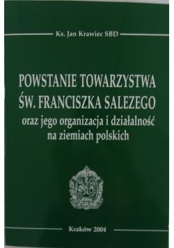 Powstanie Towarzystwa Św. Franciszka Salezego  oraz Jego organizacja i działalność na ziemiach Polskich