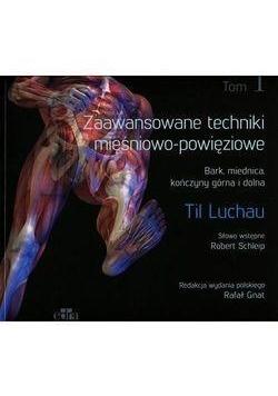 Zaawansowane techniki mięśniowo-powięziowe. T.1