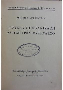 Przykład Organizacji Zakładu Przemysłowego, 1947r