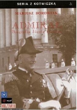 Admirał. Biografia Józefa Unruga