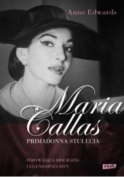 Maria Callas. Primadonna stulecia