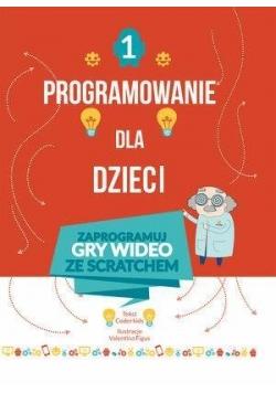 Programowanie dla dzieci 1 Zaprogramuj gry wideo