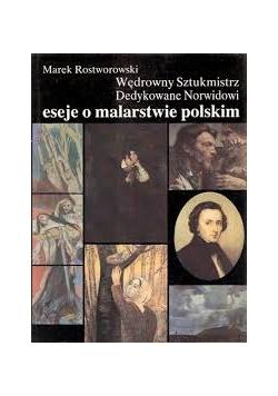 Wędrowny Sztukmistrz. Dedykowane Norwidowi eseje o malarstwie polskim