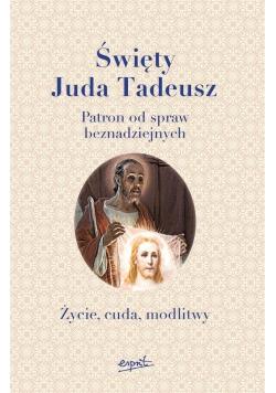 Święty Juda Tadeusz. Patron od spraw...