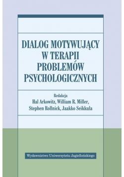 Dialog motywujący w terapii problemów psycholog.