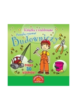 Książka z szablonami : Potrafię rysować : Budowniczy