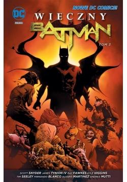 Wieczny Batman T.3