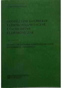Geodezyjne dalmierze elektromagnetyczne i tachimetry elektroniczne