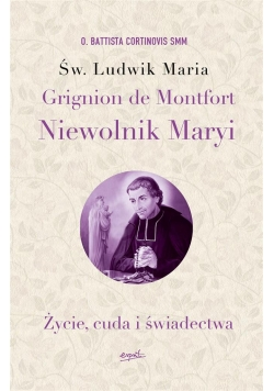 Św.Ludwik Maria Grignion de Montfort. Niewolnik..