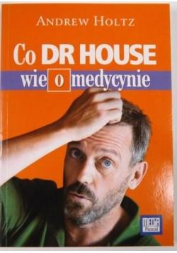 Co dr House wie o medycynie