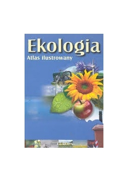 Ekologia. Atlas ilustrowany