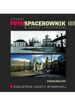 Łódzki fotospacerownik w czasie i przestrzeni