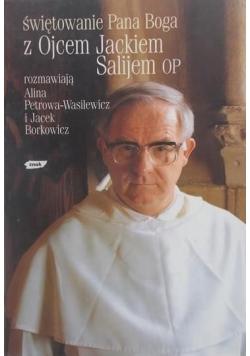 Świętowanie Pana Boga z Ojcem Jackiem Salijem OP