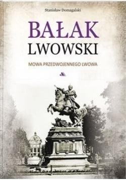 Bałak Lwowski. Mowa przedwojennego Lwowa