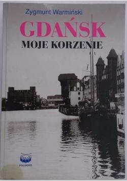 Gdańsk. Moje korzenie