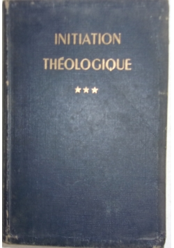 Initiation Theologique, tom III