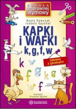 Kapki i wafki k, g, f, w Zabawy z głoskami