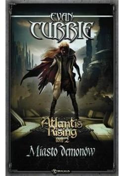 Atlantis Rising. Tom 2. Miasto demonów