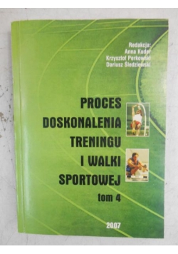 Proces doskonalenia treningu i walki sportowej, tom 4