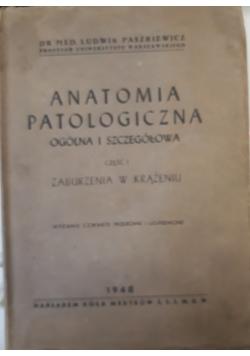 Anatomia patologiczna ogólna i szczegółowa, cz 1 , zaburzenia w krążeniu, 1948 r.