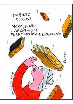 Mors Pinky i archiwum pułkownika Bergmana