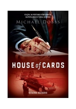 House of Cards. Ostatnie rozdanie