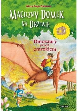 Magiczny domek na drzewie. Dinozaury przed zmrok..