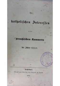 Die katholischen interessen in den preurischen rammeru, 1854r.