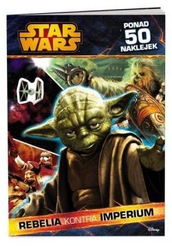 Star Wars. Rebelia kontra Imperium + naklejki