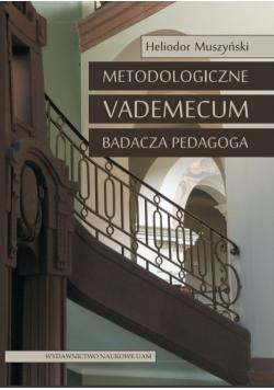 Metodologiczne vademecum badacza pedagoga