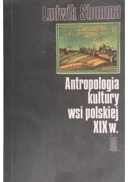 Antropologia kultury wsi polskiej XIX w.