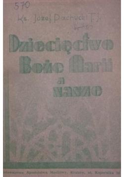 Dziecięctwo Boże Marii a nasze, 1947r.