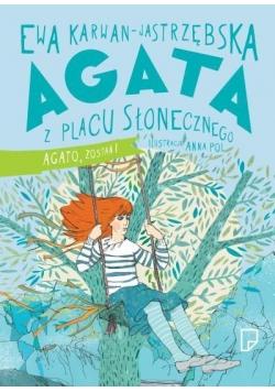 Agata z Placu Słonecznego T3 Agato, zostań!