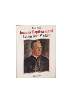 Joannes Baptista Sproll. Leben und Wirken
