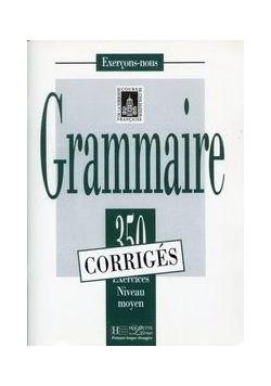 Grammaire 350 exercices - niveau moyen - klucz