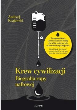 Krew cywilizacji. Biografia ropy naftowej