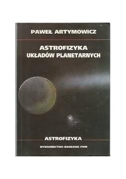 Astrofizyka układów planetarnych