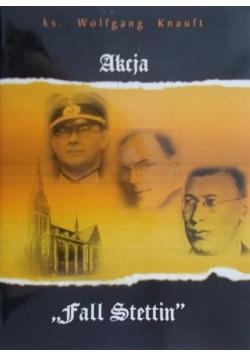 "Akcja ""Fall Stettin"""