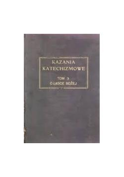 Kazania katechizmowe,Tom 3,1928r