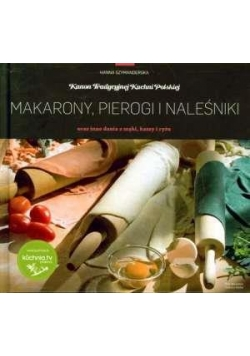 Kanon tradycyjnej kuchni Polskiej - Makarony..